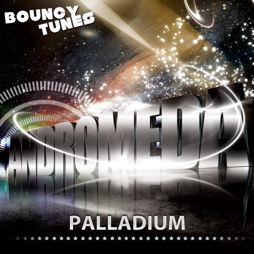 Palladium - To Andromeda (Original Mix) [Faded SC Edit][Out 24-06-2013 On Bouncy Tunes]