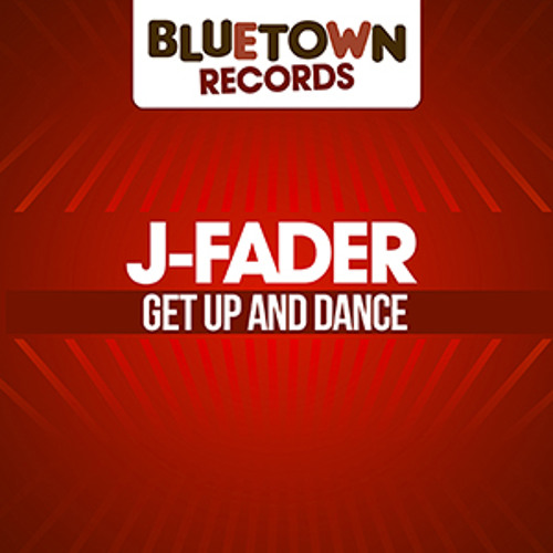 J-Fader- Get Up And Dance EP