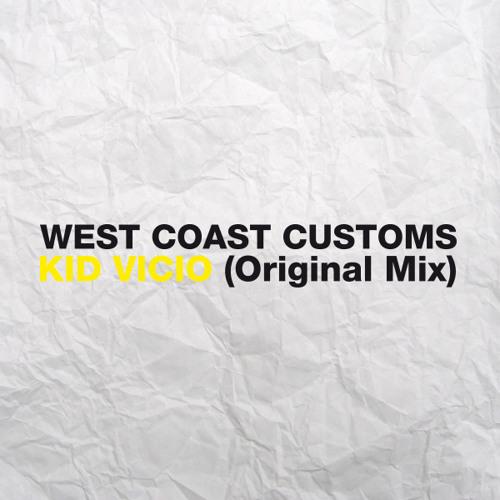 West Coast Customs - Kid Vicio ( Original Mix )