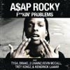 F  kin' Problems feat. Tyga, Drake, 2 Chainz, Kevin McCall, Trey Songz, & Kendrick Lamar