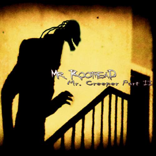 Mr. Creeper Part 2