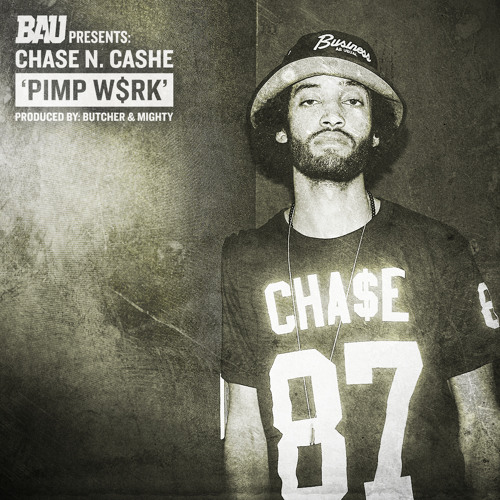 """Chase N. Cashe """"PIMP W$RK"""""""