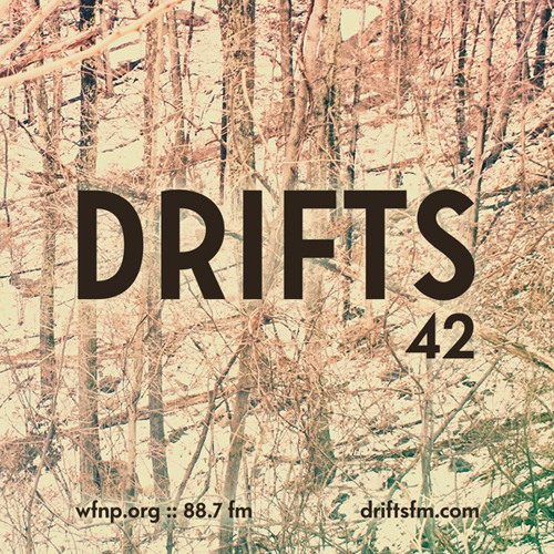 Drifts: Show 42 (February 22nd, 2013)
