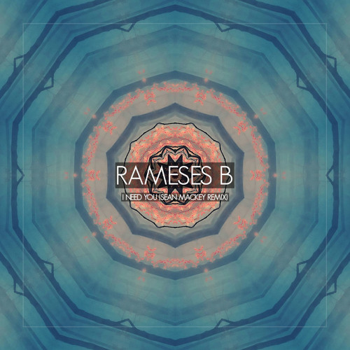 Rameses B - I Need You (feat. Charlotte Haining) (Sean Mackey Remix) [Out Now!]