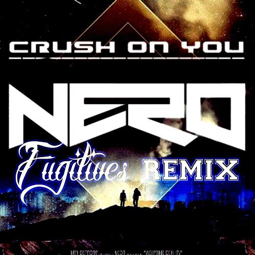 Nero -  Crush on You (Fugitives Remix)