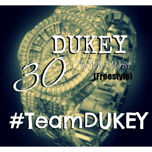 Dukey - 30 On My Wrist