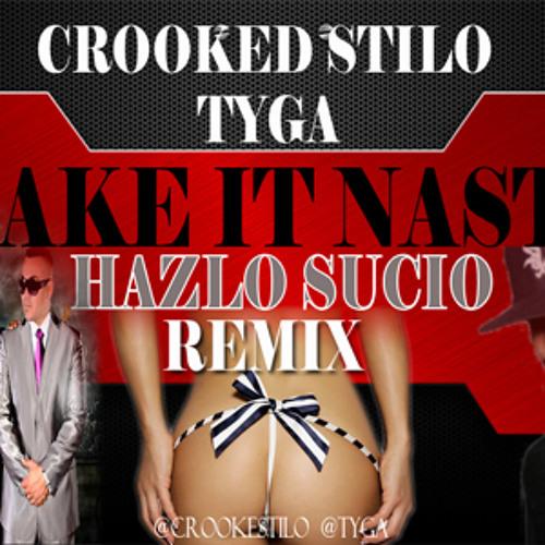 Crooked Stilo - Hazlo Sucio (make it nasty remix)
