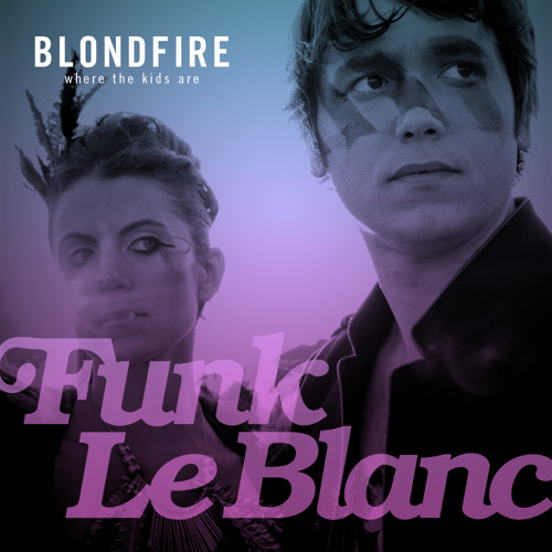 BlondFire - Where the Kids Are (Funk LeBlanc Remix)