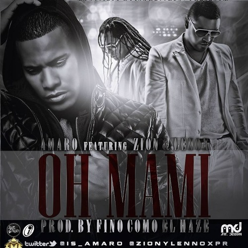 Oh Mami - Amaro Ft. Zion Y Lennox (Official Remix) (Prod. By Haze & Duran The Coach)