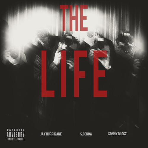 The Life (Feat. Jay Hurrikane & Sonny Glocz)