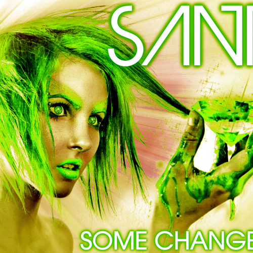 SanT - SOME CHANGES (Original Mix) _OUT NOW_ Digital Empire Records-