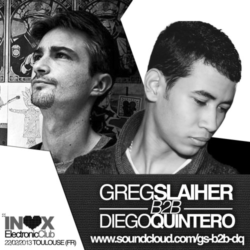 Greg Slaiher B2B Diego Quintero @ Inox Electronic Club (Toulouse, FR) - 22-02-2013