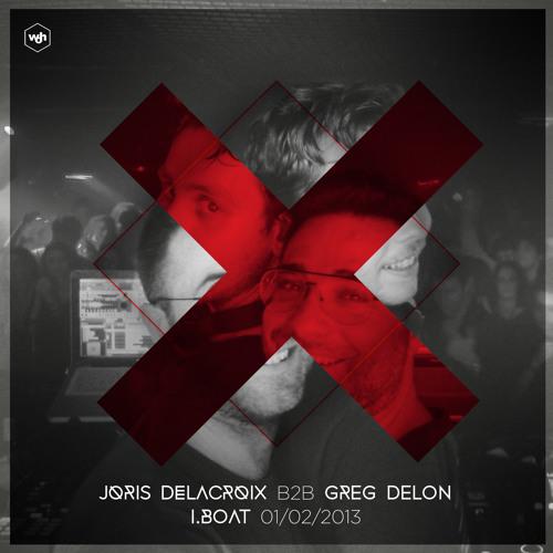 Joris Delacroix B2B Greg Delon @ I.BOAT - 01.02.2013