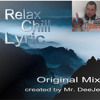Mr DeeJex - Relax Chill Lyric (Original Mix)