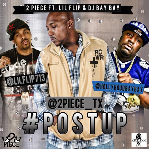 2 Piece ft. Lil Flip & Dj Bay Bay - Post Up (Dirty)