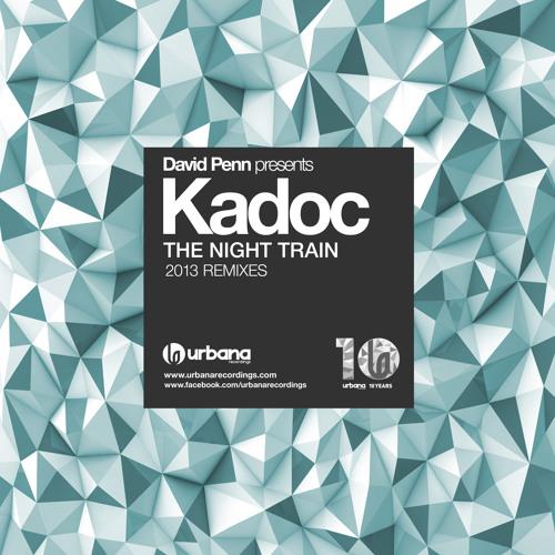 Urbana074 Kadoc - The Night Train 2013 Remixes