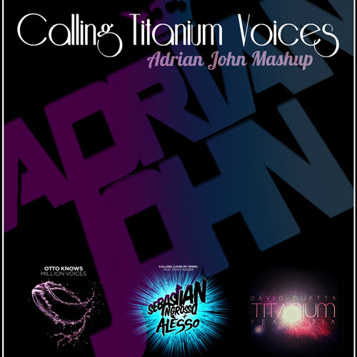 Million Voices Vs Calling Vs Titanium (Adrian John Mashup)