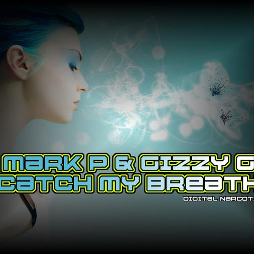 Mark P & Gizzy G - Catch My Breath - Master  WAV - FREE DOWNLOAD