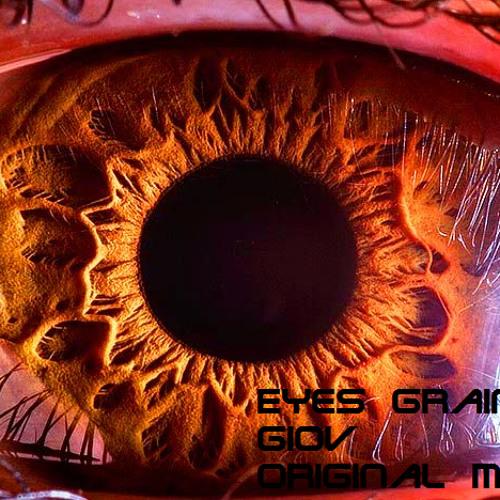Eyes Grain (Original Mix) -Giov  (Techno) EP