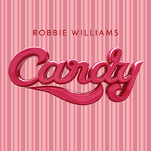 Robbie Williams - Candy (Sweet Tooth Extended Version)