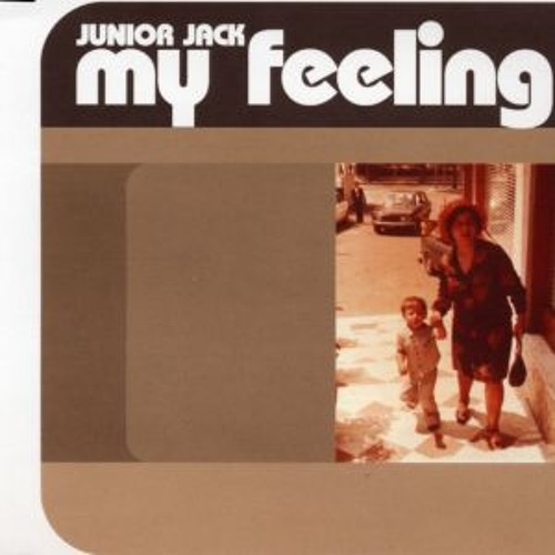 Junior Jack = My Feeling (The House Tribe Bootleg)