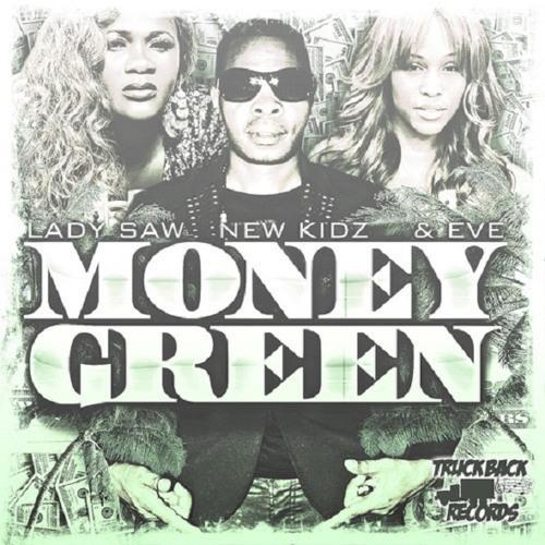 Money Green (Pink Wall Riddim - Truckback Records)  - Eve ft. New Kidz & Lady Saw - February 2013
