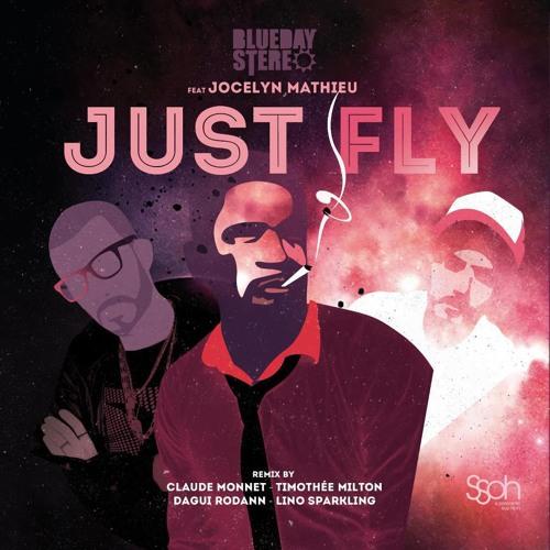 BLUEDAY STEREO FT. JOCELYN MATHIEU - JUST FLY - DAGUI RODANN IN DA FUNK MIX