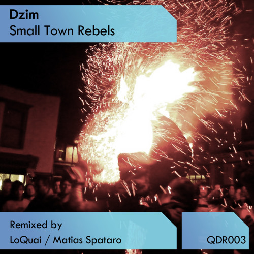 Dzim - Small Town Rebels (Matias Spataro Remix) [Quadrature Music]