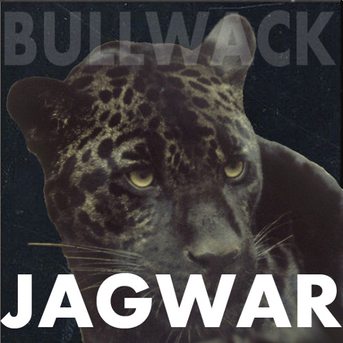 Bullwack - Jagwar