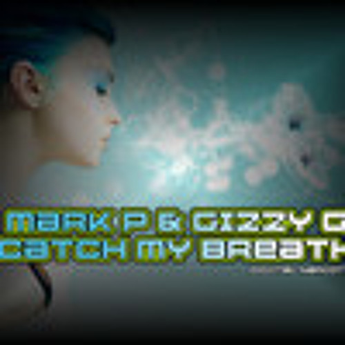 Mark P & Gizzy G - Catch My Breath - Master  WAV (FREE DOWNLOAD) new link in description