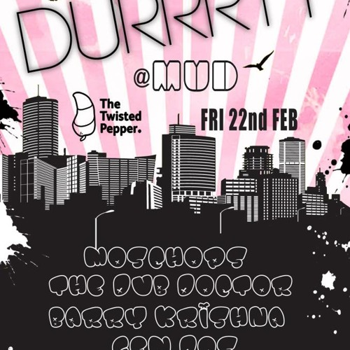 Durrrty 1st Birthday Party GEM DOS Dj Set @The Twisted Pepper 22nd Feb 2013