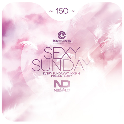 NeeVald pres. Sexy Sunday Radio Show 150 - IBIZA GLOBAL RADIO