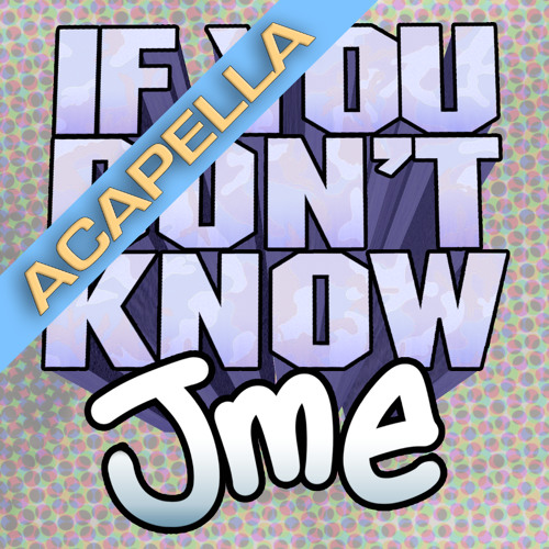 Jme - If you don't know (acapella)