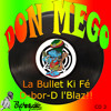 Download Don Mego (Psychoquake) - La Bullet Ki Fé D-bor-D L'Blaz (Mix Ragga Jungle) - Free Download