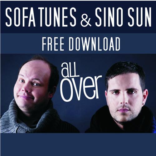 SOFA TUNES & SINO SUN - ALL OVER **FREE DOWNLOAD**
