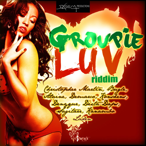 GROUPIE LUV RIDDIM BY DeeJay Lion Official (FEV 2013) [DASECA PRODUCTIONS]