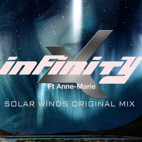 Solar Winds Original Mix - Infinity X Ft Anne-Marie