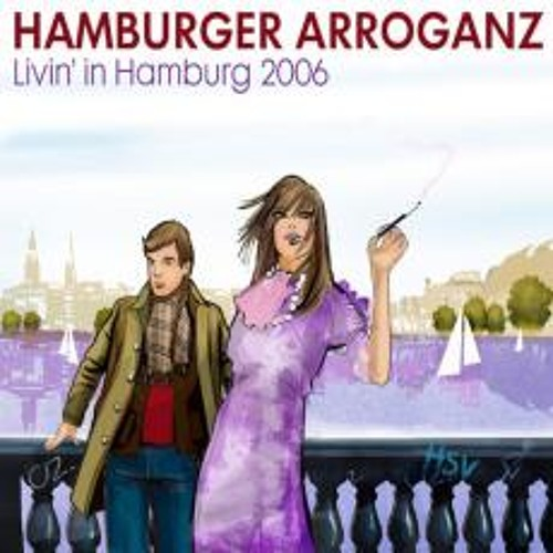 Hamburger Arroganz - Livin´ In Hamburg 2006 (Hamburg Fashion Mix)