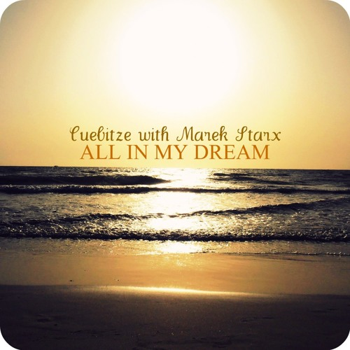 Cuebitze with Marek Starx - All In My Dream