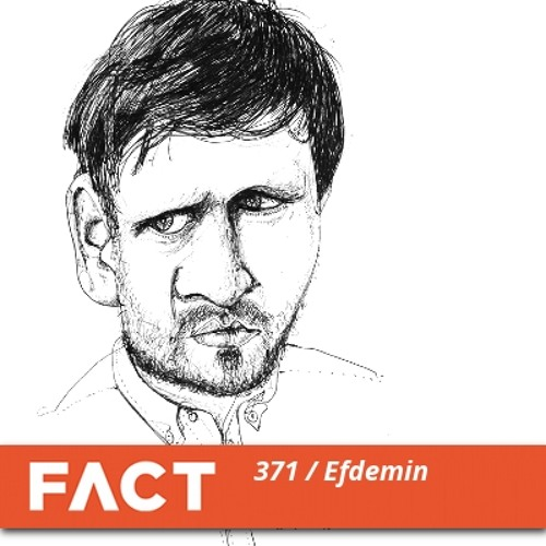 FACT mix 371 - Efdemin (Feb '13)
