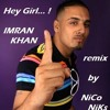 IMRAN KHAN - Hey Girl  ---  Loops & Beats  Club  remixx by NiCoNiKs  february 2013