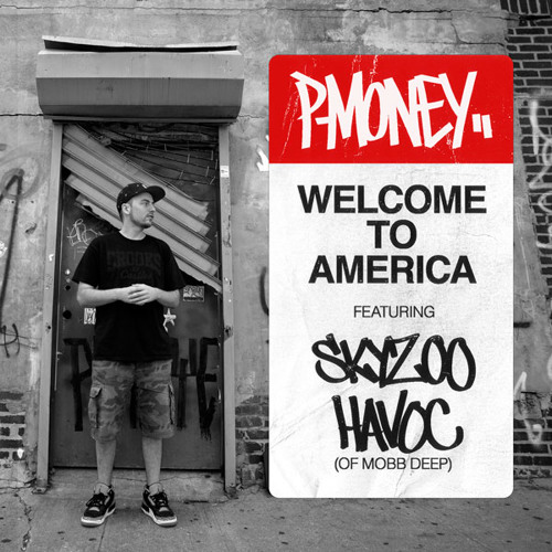 Welcome To America ft. Skyzoo & Havoc (of Mobb Deep)