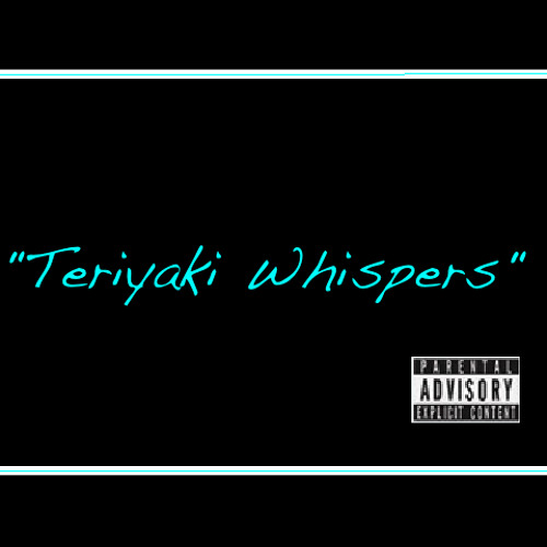 "TeriyakiThompson Ft. Quik - ""Teriyaki Whispers"""