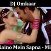 DJ Omkaar - Naino  Mein Sapna (Club Mix)