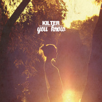 Kilter - You Know