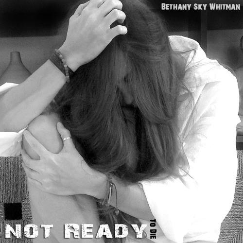 Not Ready ( Original ) by Bethany Sky Whitman