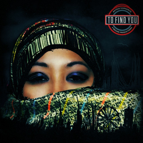 Astrid Suryanto-To Find You-(Original)--RELEASED NOV. 20TH
