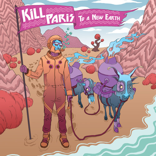 Kill Paris - To A New Earth