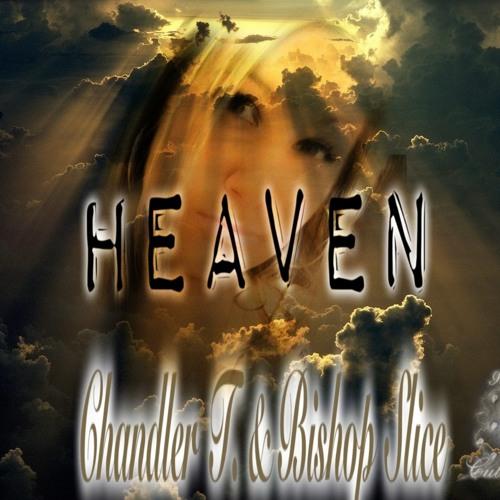Heaven (Chandler T. & Bishop Slice)