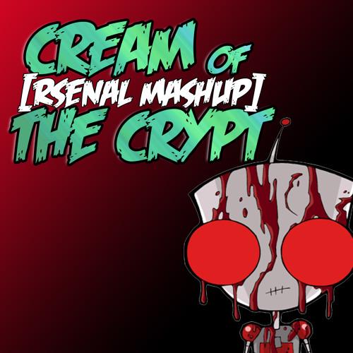 Cream Of The Crypt [RSENAL MASHUP]